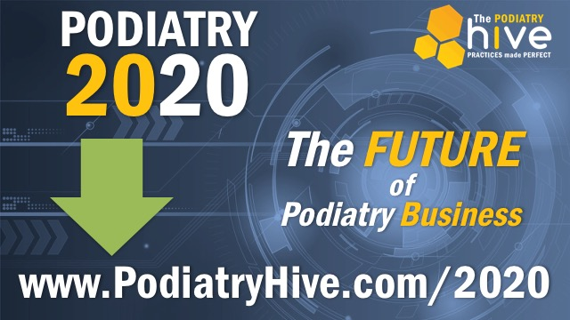 Podiatry 2020 - The Future Of Podiatry Business